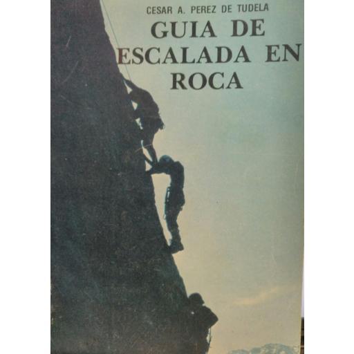 GUIA DE ESCALADA EN ROCA, César A. Pérez de Tudela [0]