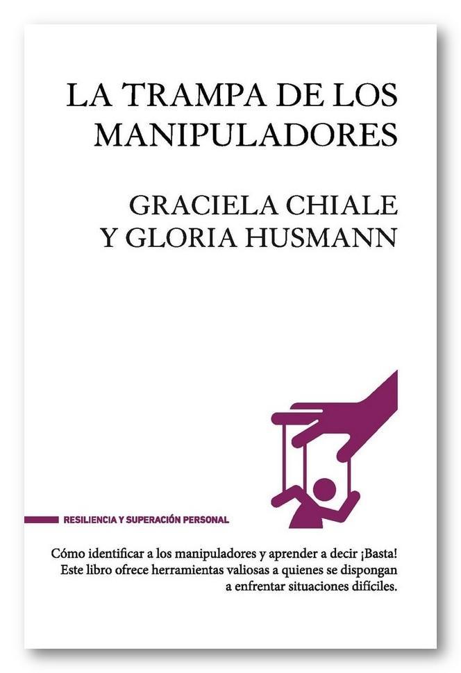 La trampa de los manipuladores, Graciela Chiale y Gloria Husmann