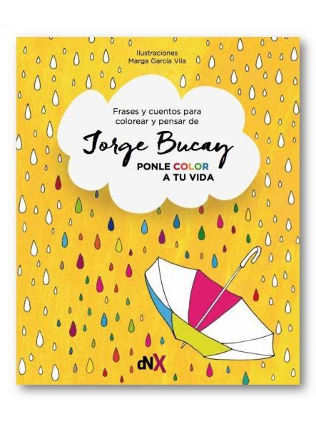 Ponle color a tu vida, Jorge Bucay