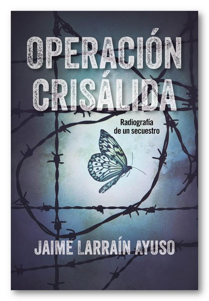 Operación crisálida, Jaime Larrain Ayuso