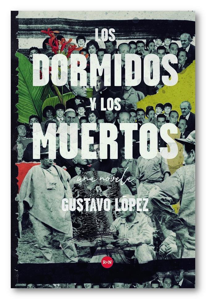 Los dormidos y los muertos, Gustavo López