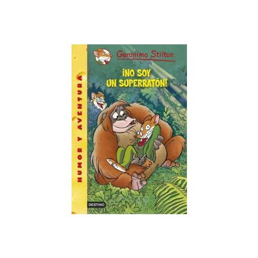 GS 52: ¡NO SOY UN SUPERRATON! (GERONIMO STILTON) GERONIMO STILTON