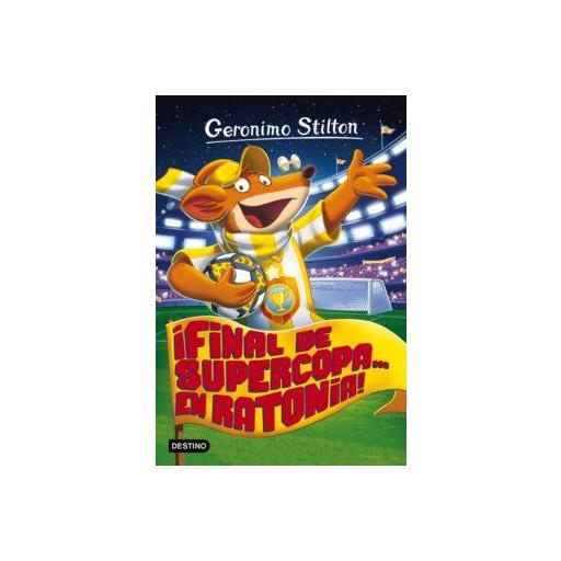 GS 65: ¡FINAL DE SUPERCOA EN RATONIA! GERONIMO STILTON