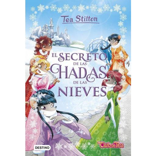TEA STILTON ESPECIAL 2: EL SECRETO DE LAS HADAS DE LAS NIEVES TEA STILTON