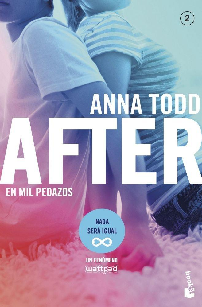 AFTER: EN MIL PEDAZOS (SERIE AFTER 2) ANNA TODD