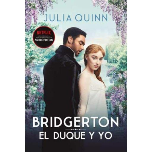 EL DUQUE Y YO (SERIE BRIDGERTON 1) JULIA QUINN