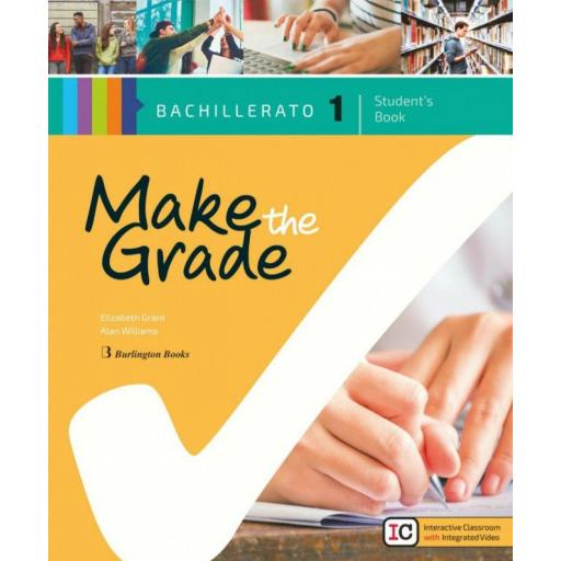 MAKE THE GRADE 1º BACHILLERATO STUDENT S BOOK SPA BURLINGTON 2018 VV.AA.