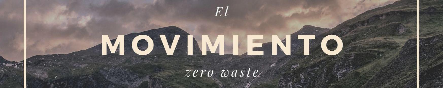 Movimiento zero waste ¿qué es y cómo podemos aplicarlo a diario?
