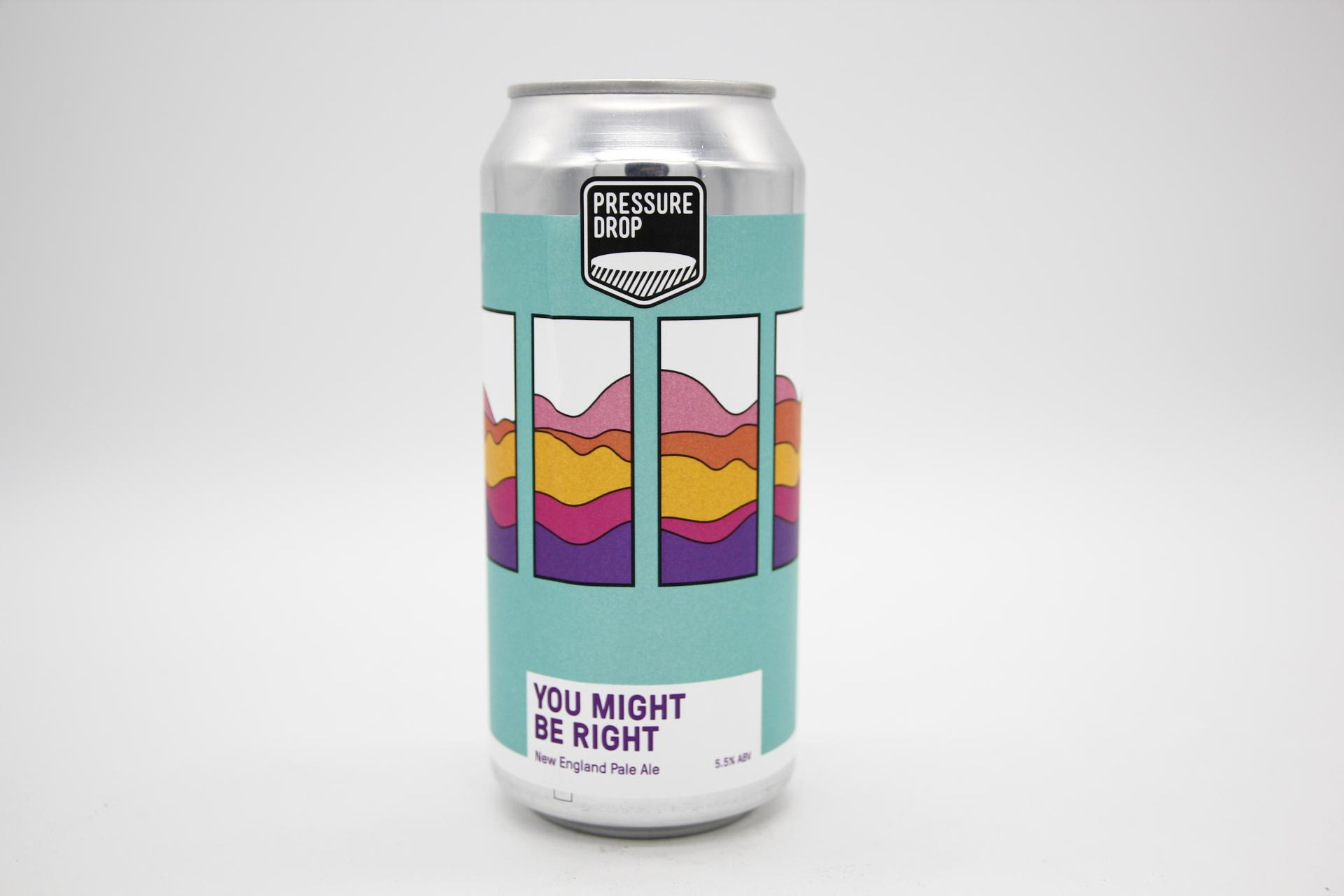 PRESSURE DROP - YOU MIGHT BE RIGHT 44cl