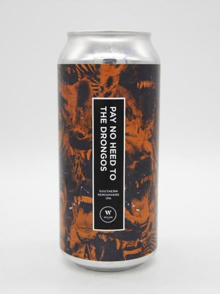 WYLAM - PAY NO HEED TO THE DRONGOS 44cl