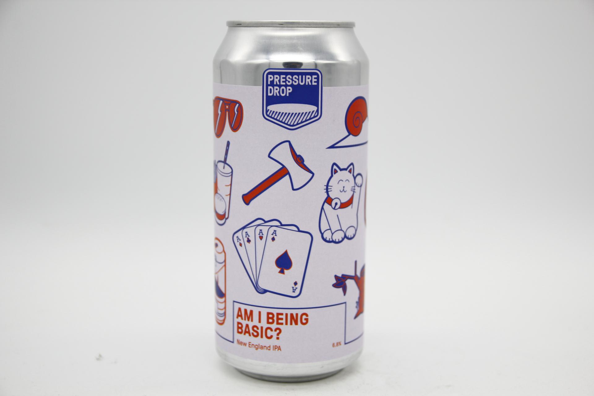 PRESSURE DROP - AM I BEING BASIC? 44cl