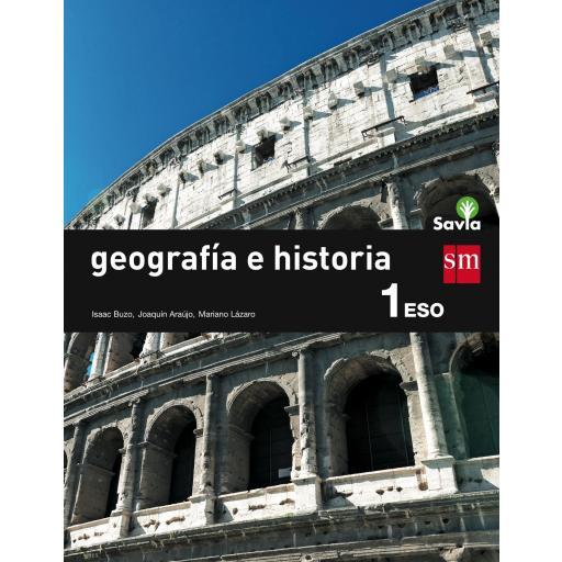 LIBRO DE TEXTO - 1 ESO GEOGRAFÍA E HISTORIA. SAVIA