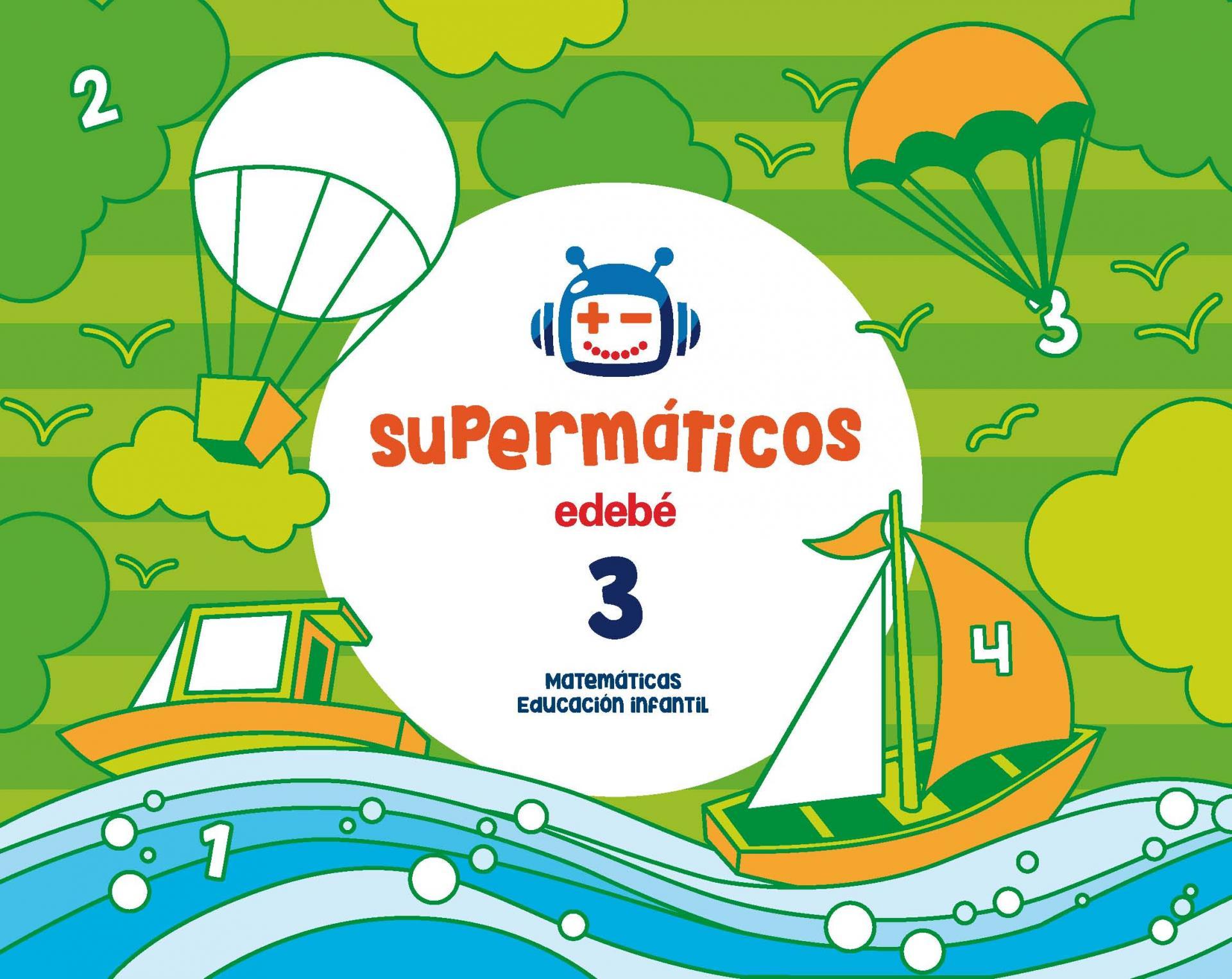 LIBRO DE TEXTO - 1 INFANTIL SUPERMATEMÁTICOS CUADERNO 3. 3 AÑOS