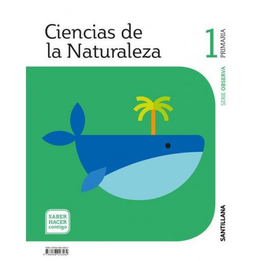 LIBRO DE TEXTO - 1 PRIMARIA CIENCIAS NATURALES. SABER HACER CONTIGO