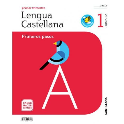 LIBRO DE TEXTO - 1 PRIMARIA LENGUA PRIMEROS PASOS PAUTA MOCHILA LIGERA. SABER HACER CONTIGO