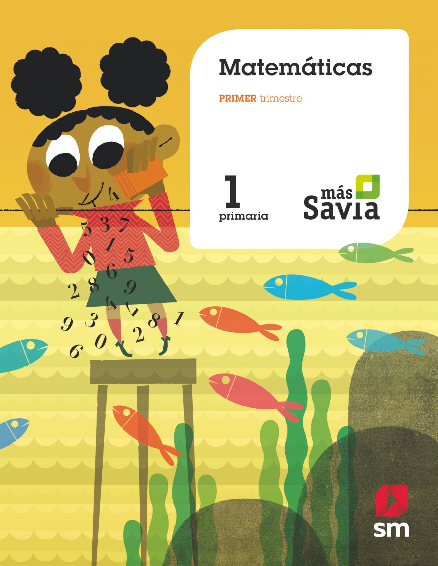 LIBRO DE TEXTO - 1 PRIMARIA MATEMÁTICAS. MÁS SAVIA