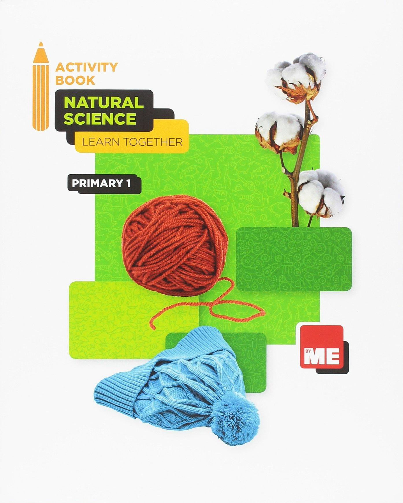 LIBRO DE TEXTO - 1 PRIMARIA NATURAL SCIENCE ACTIVITY BOOK - LEARN TOGETHER