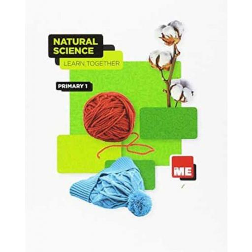 LIBRO DE TEXTO - 1 PRIMARIA NATURAL SCIENCE STUDENT BOOK - LEARN TOGETHER