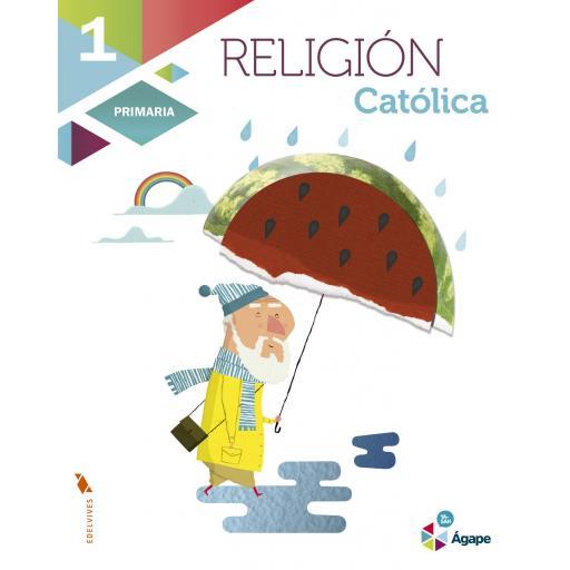 LIBRO DE TEXTO - 1 PRIMARIA RELIGIÓN CATÓLICA. AGAPE