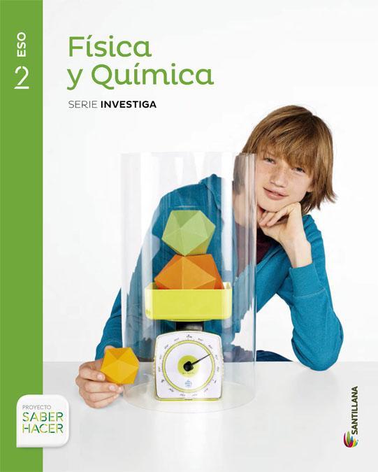 LIBRO DE TEXTO - 2 ESO FISICA Y QUIMICA. SERIE INVESTIGA. SABER HACER