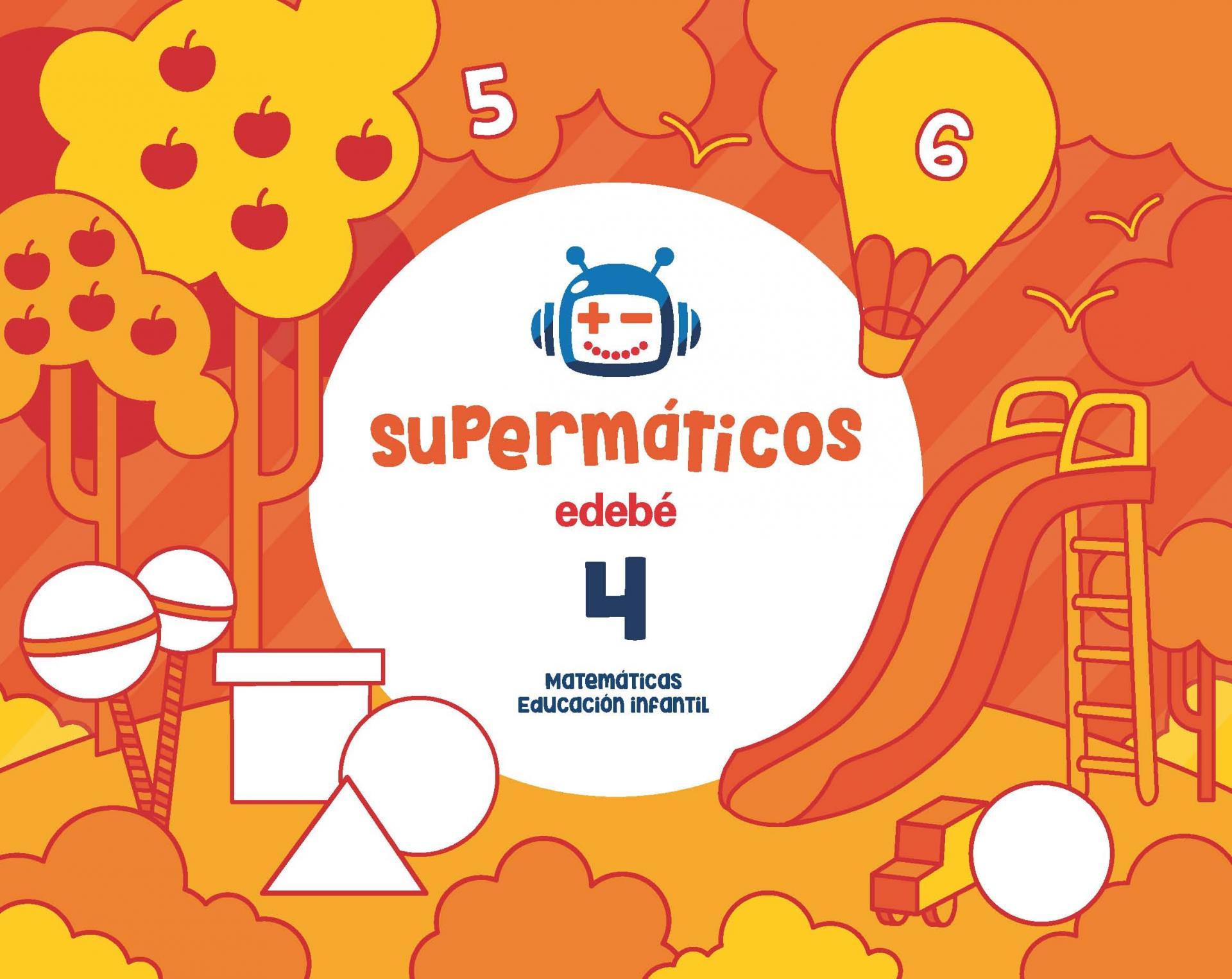 LIBRO DE TEXTO - 2 INFANTIL SUPERMATEMÁTICOS CUADERNO 4. 4 AÑOS