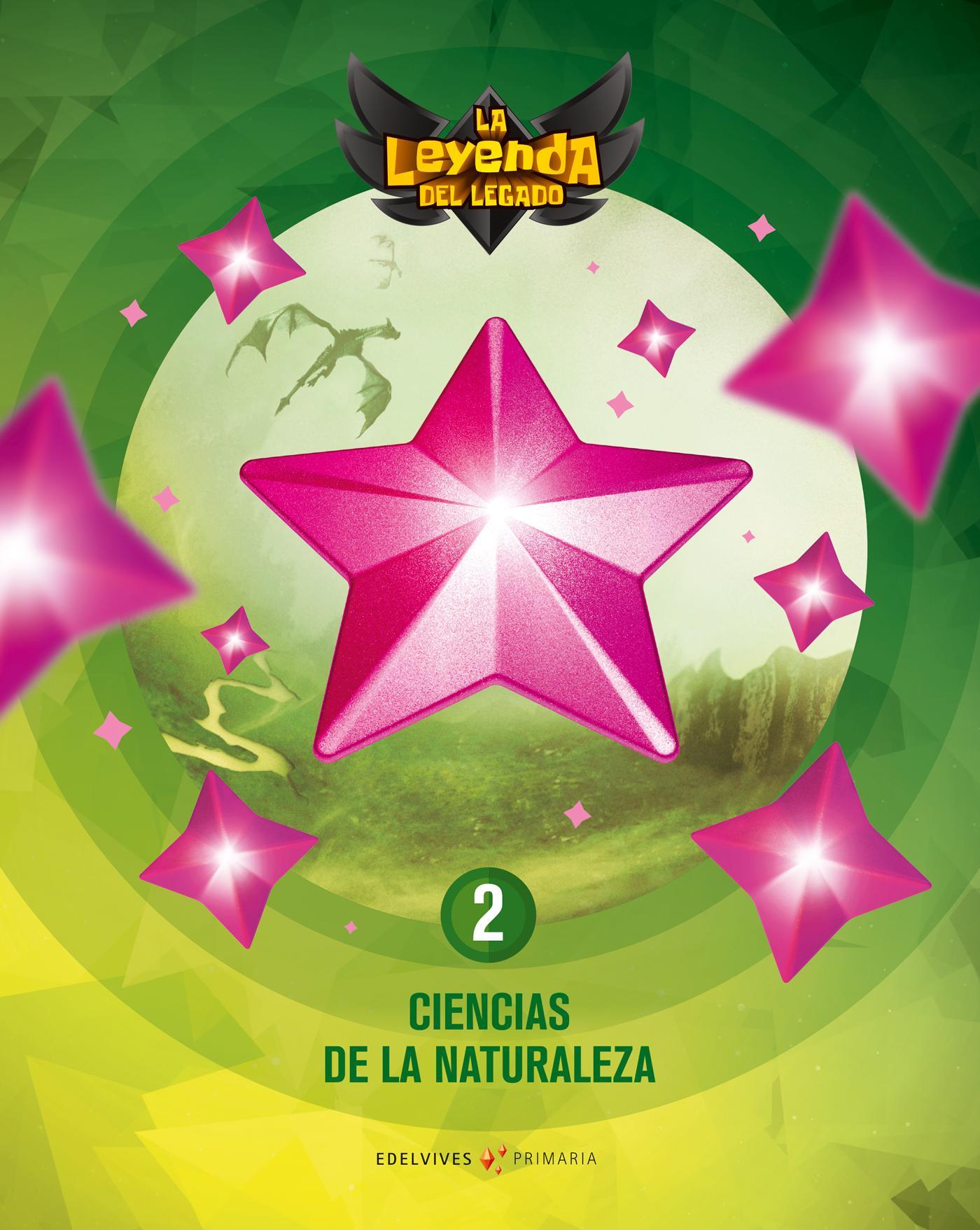 LIBRO DE TEXTO - 2 PRIMARIA CIENCIAS NATURALES. LA LEYENDA DEL LEGADO 2018