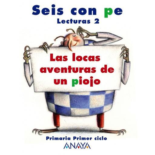LIBRO DE TEXTO - 2 PRIMARIA LECTURAS 2: LAS LOCAS AVENTURAS DE UN PIOJO