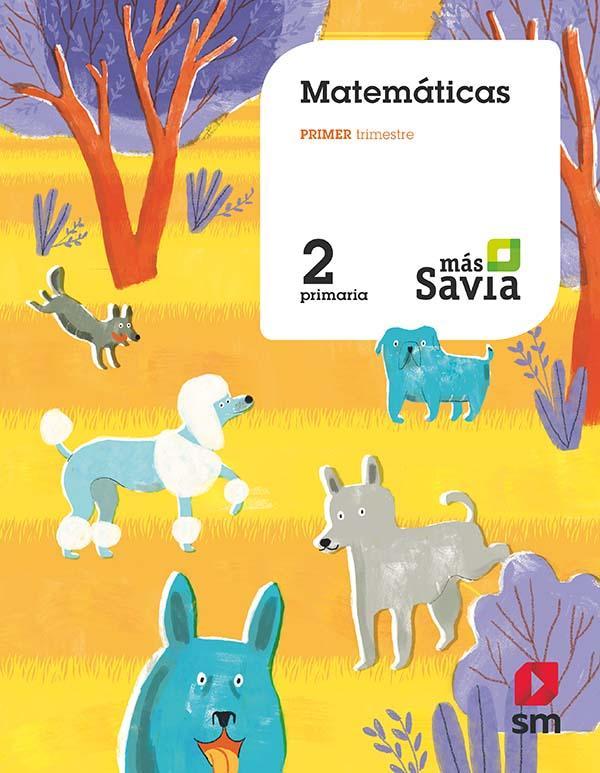 LIBRO DE TEXTO - 2 PRIMARIA MATEMÁTICAS. MÁS SAVIA