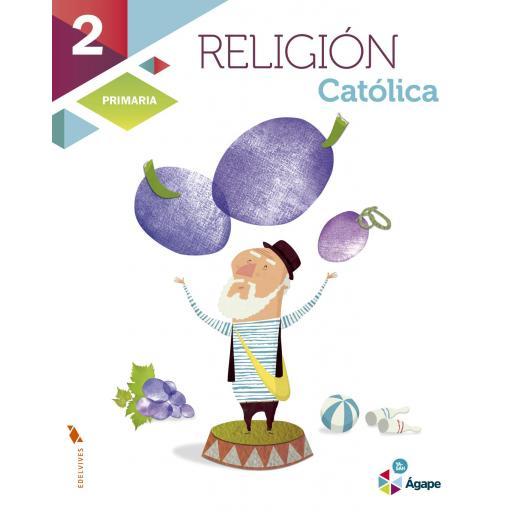 LIBRO DE TEXTO - 2 PRIMARIA RELIGIÓN CATÓLICA. AGAPE