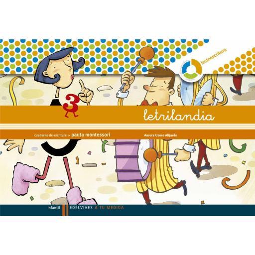 LIBRO DE TEXTO - 3 INFANTIL LETRILANDIA. LECTOESCRITURA CUADERNO 3 (PAUTA MONTESSORI)