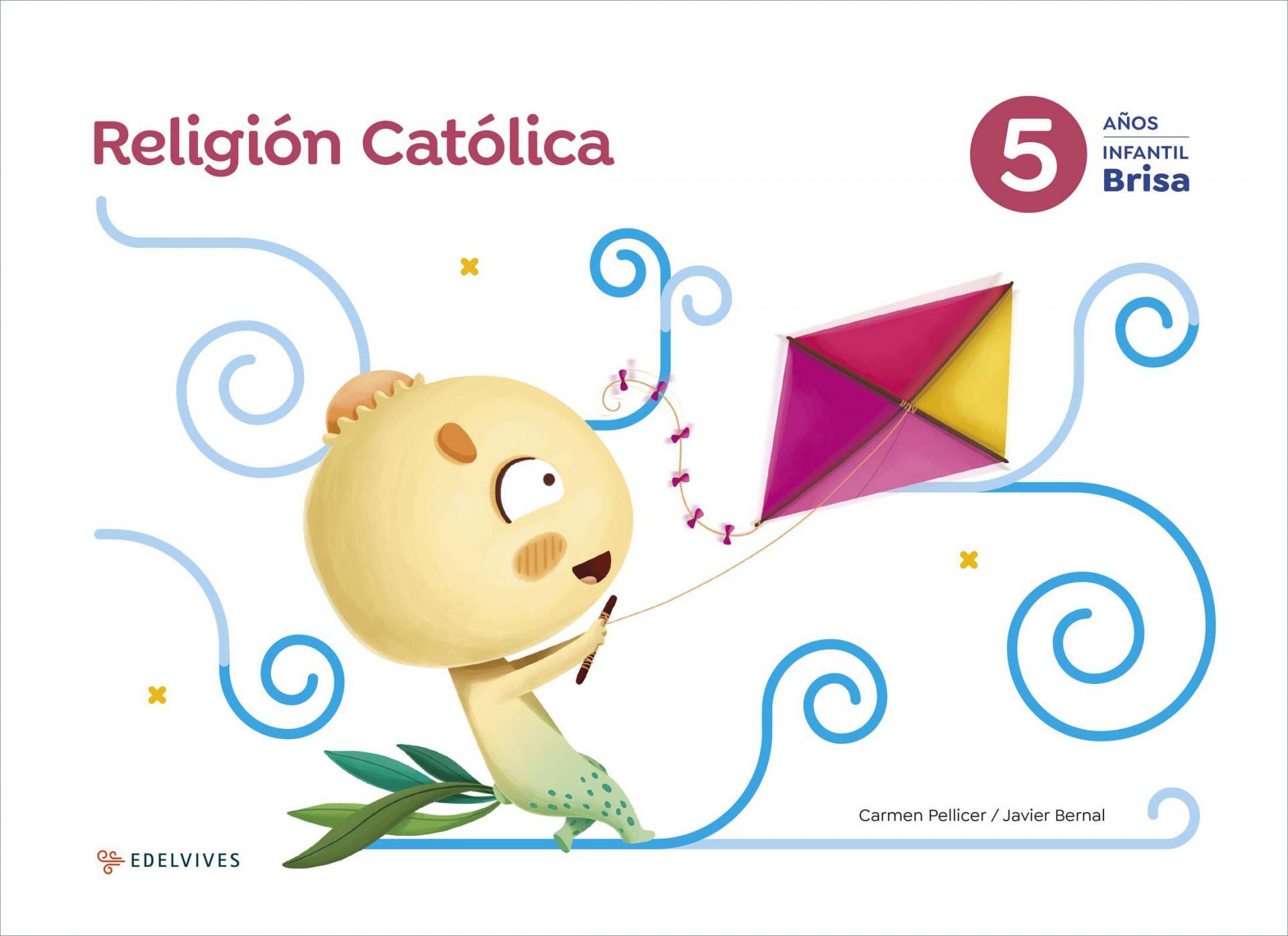LIBRO DE TEXTO - 3 INFANTIL RELIGIÓN CATÓLICA BRISA 5 AÑOS