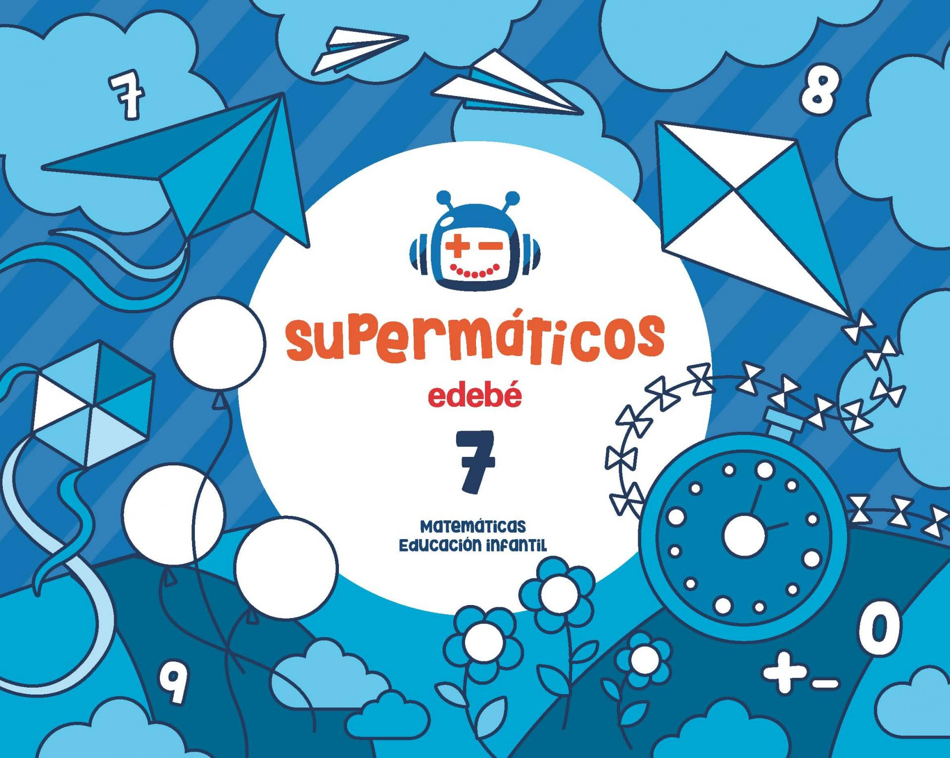 LIBRO DE TEXTO - 3 INFANTIL SUPERMATEMÁTICOS CUADERNO 7. 5 AÑOS