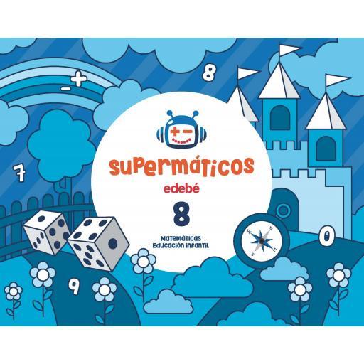LIBRO DE TEXTO - 3 INFANTIL SUPERMATEMÁTICOS CUADERNO 8. 5 AÑOS