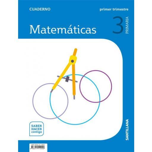 LIBRO DE TEXTO - 3 PRIMARIA CUADERNILLO MATEMÁTICAS 1 TRIMESTRE SABER HACER CONTIGO