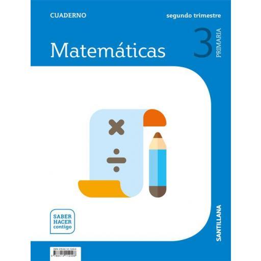LIBRO DE TEXTO - 3 PRIMARIA CUADERNILLO MATEMÁTICAS 2 TRIMESTRE SABER HACER CONTIGO