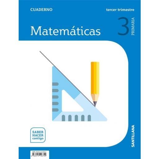 LIBRO DE TEXTO - 3 PRIMARIA CUADERNILLO MATEMÁTICAS 3 TRIMESTRE SABER HACER CONTIGO