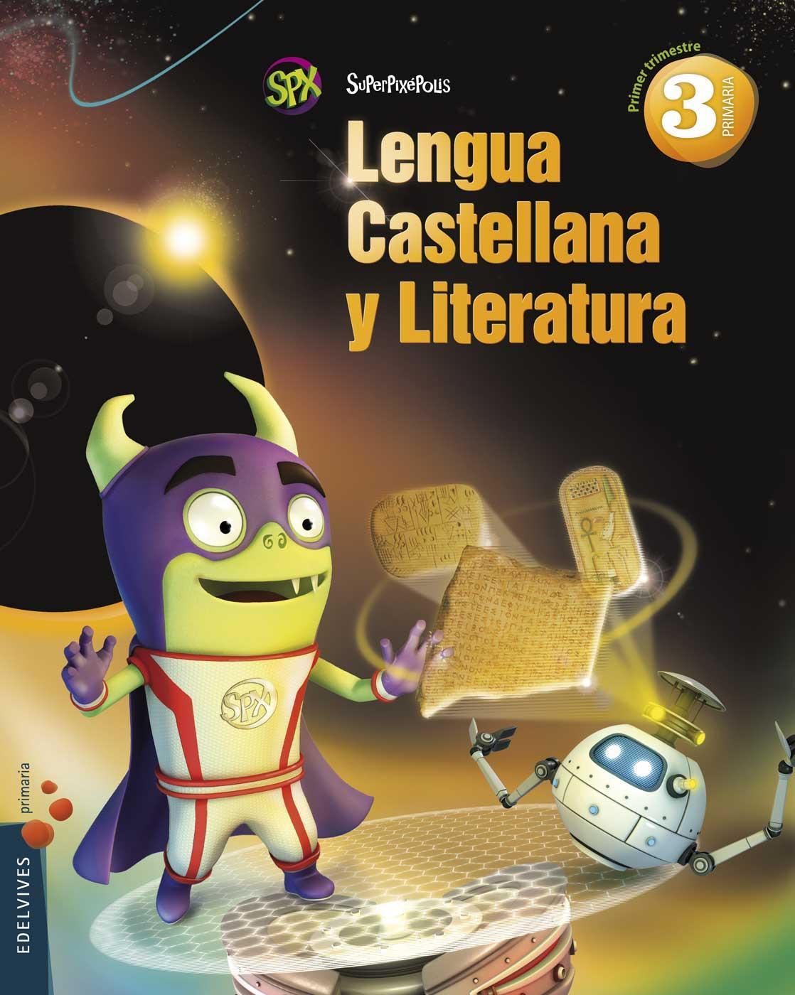 LIBRO DE TEXTO - 3 PRIMARIA LENGUA. SUPERPIXÉPOLIS