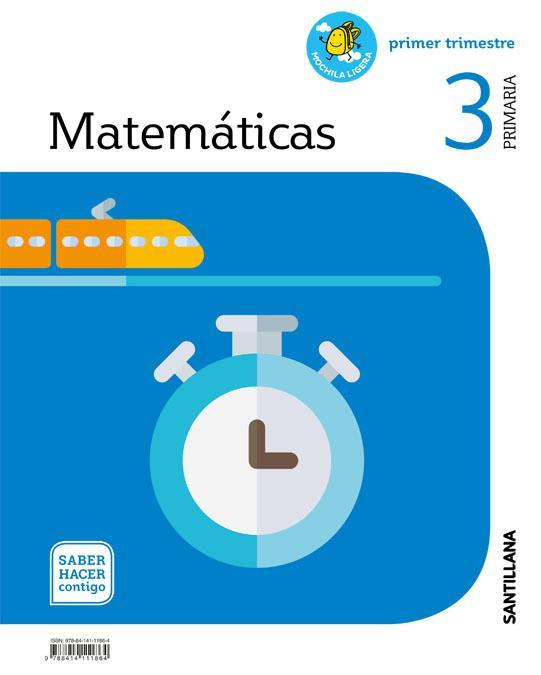 LIBRO DE TEXTO - 3 PRIMARIA MATEMÁTICAS MOCHILA LIGERA. SABER HACER CONTIGO