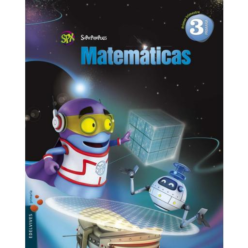 LIBRO DE TEXTO - 3 PRIMARIA MATEMÁTICAS. SUPERPIXÉPOLIS