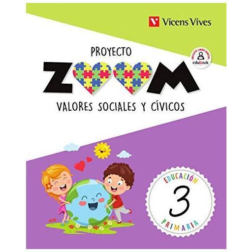 LIBRO DE TEXTO - 3 PRIMARIA VALORES SOCIALES. PROYECTO ZOOM