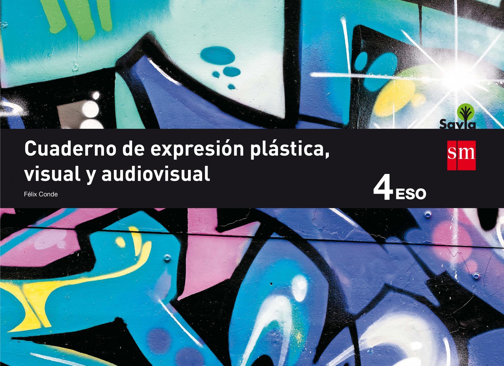 LIBRO DE TEXTO - 4 ESO CUADERNO DE EXPRESIÓN PLÁSTICA. SAVIA