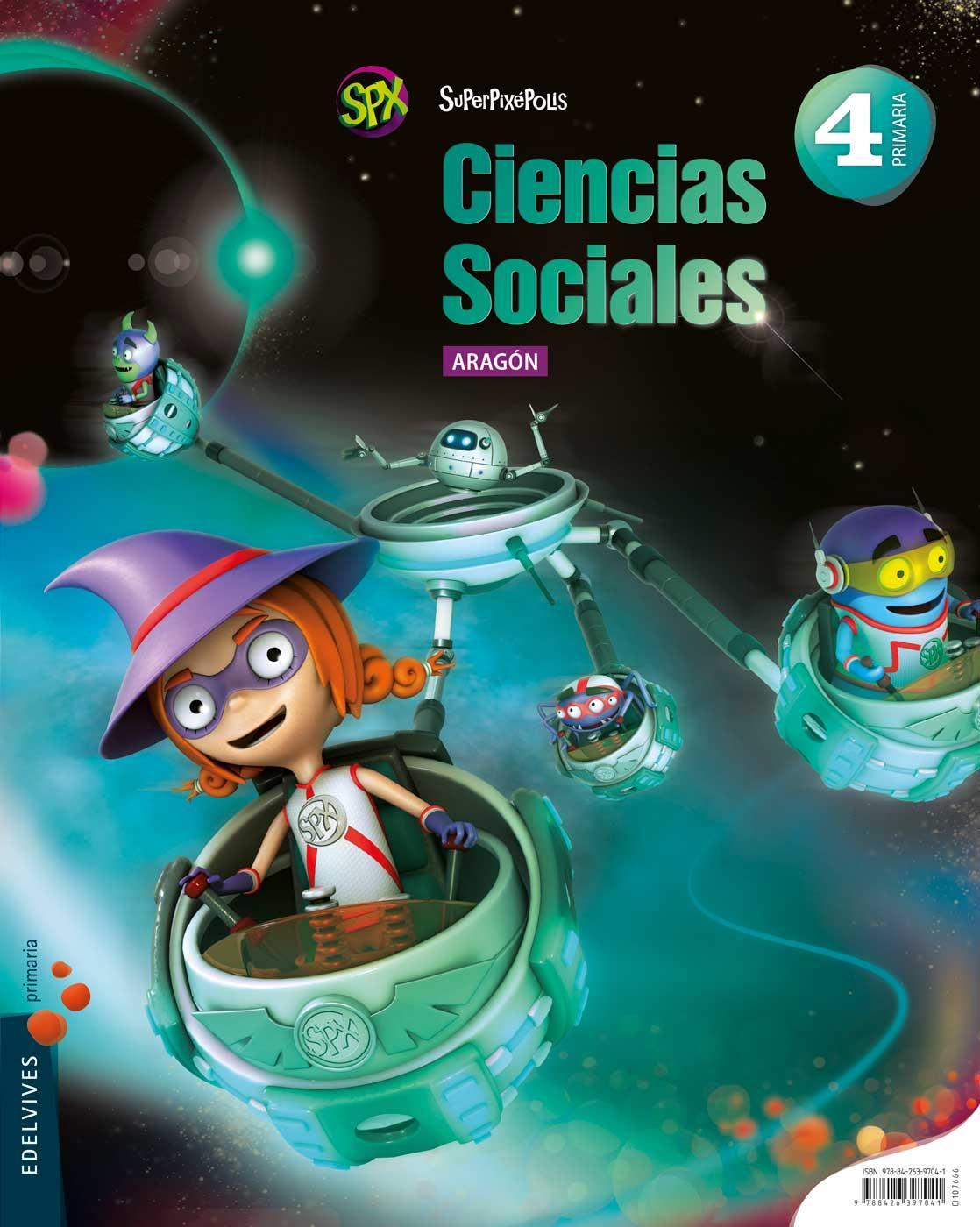 LIBRO DE TEXTO - 4 PRIMARIA CIENCIAS SOCIALES. ARAGÓN SUPERPIXÉPOLIS