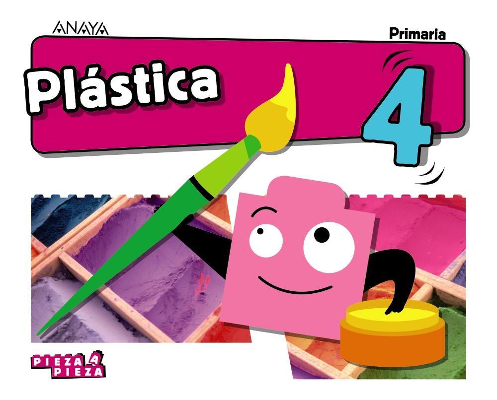 LIBRO DE TEXTO - 4 PRIMARIA PLÁSTICA. PIEZA A PIEZA