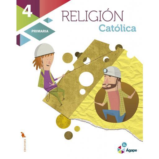 LIBRO DE TEXTO - 4 PRIMARIA RELIGIÓN CATÓLICA. AGAPE