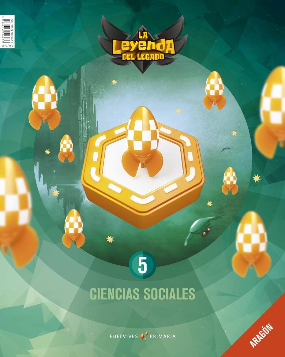 LIBRO DE TEXTO - 5 DE PRIMARIA CIENCIAS SOCIALES. ARAGÓN. LICENCIA DIGITAL - LA LEYENDA DEL LEGADO