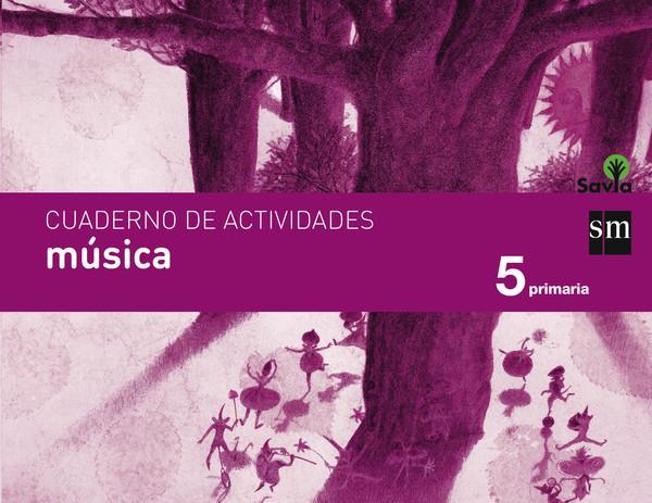 LIBRO DE TEXTO - 5 PRIMARIA CUADERNO DE MÚSICA. SAVIA