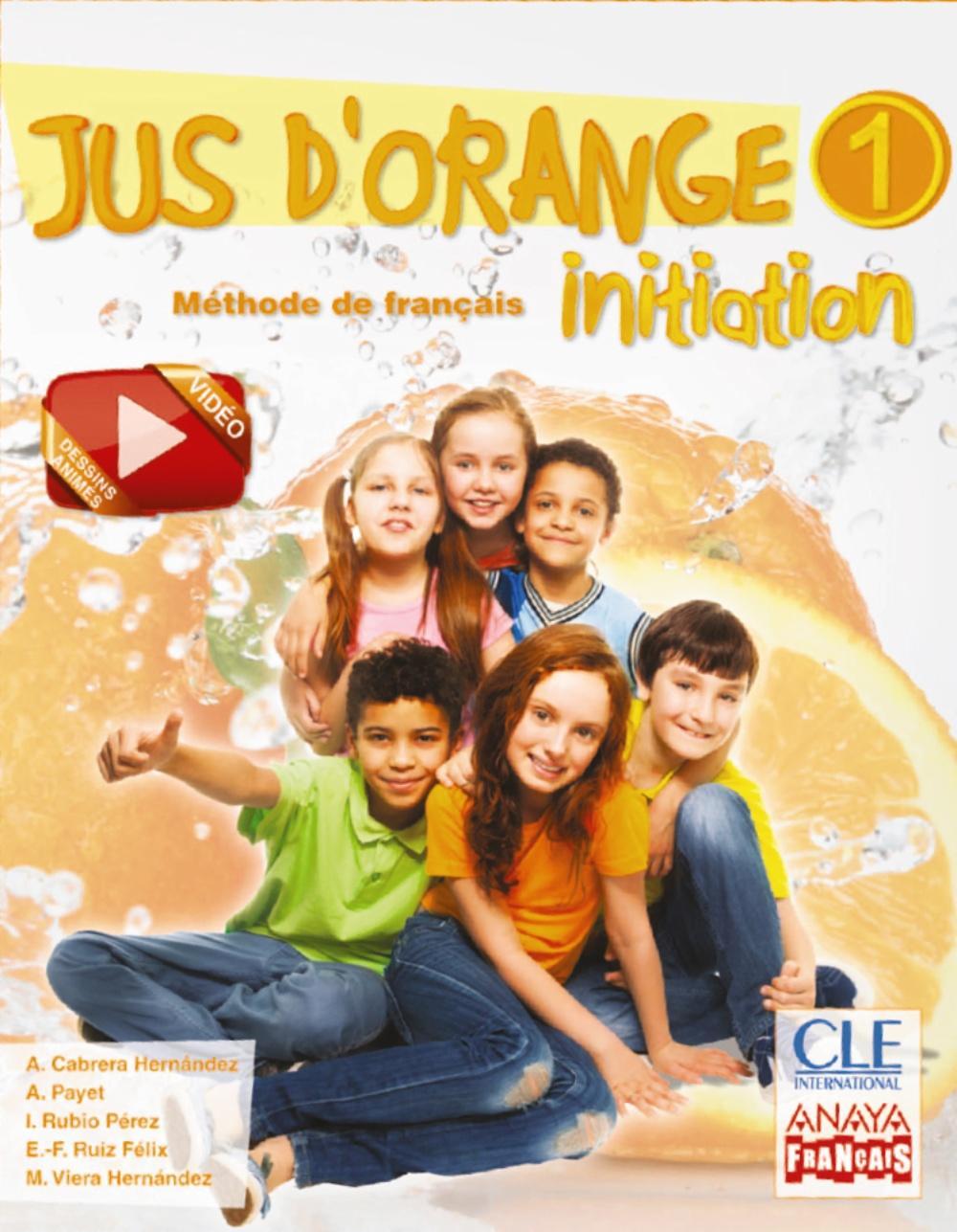 LIBRO DE TEXTO - 5 PRIMARIA JUS D ORANGE 1. FRANÇAIS INITIATION