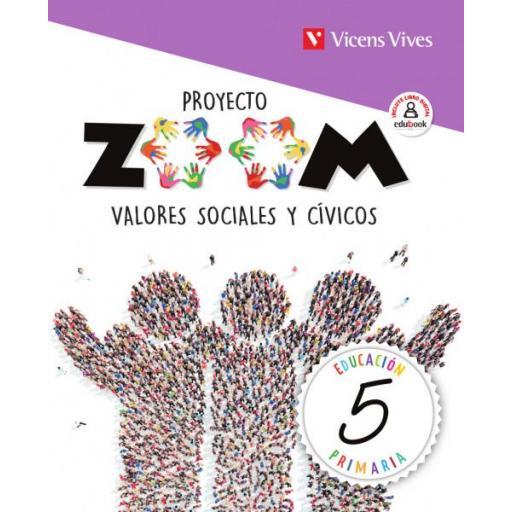LIBRO DE TEXTO - 5 PRIMARIA VALORES SOCIALES. PROYECTO ZOOM