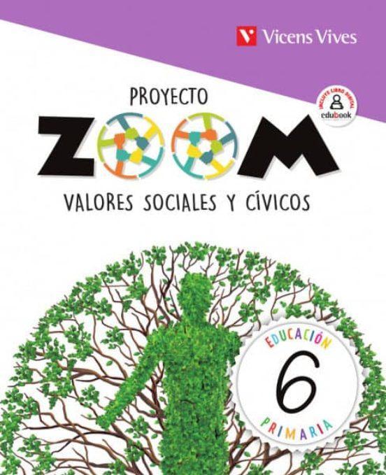 LIBRO DE TEXTO - 6 PRIMARIA VALORES SOCIALES. PROYECTO ZOOM