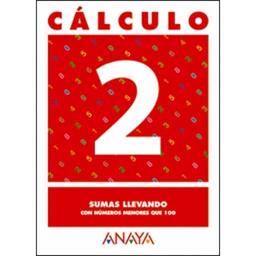 CUADERNO CÁLCULO 2 SUMAS LLEVANDO - ANAYA